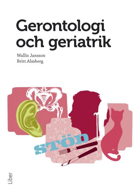 Gerontologi och geriatrik - Gerontologi och geriatrik för GY 2011!