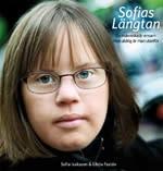 Sofias Längtan – om ett vanligt liv med Downs syndrom
