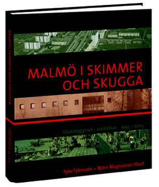 Stadsbiblioteket i Malmö: Malmö i skimmer och skugga – Tyke Tykesson