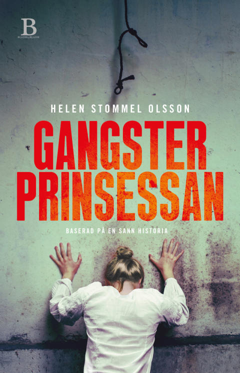Gangsterprinsessan av Helen Stommel Olsson Bladh by Bladh