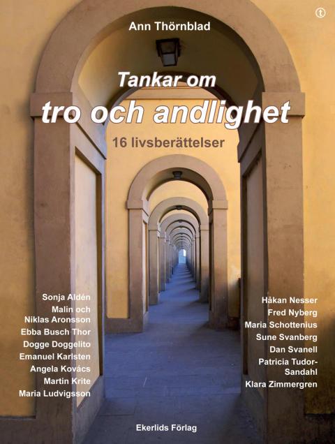 Ny bok: Tankar om tro och andlighet med intervjuer med Håkan Nesser, Sonja Aldén, Dogge Doggelito mfl