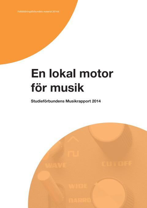 Studieförbundens Musikrapport 2014 - En lokal motor för musik
