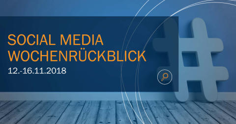 Die Woche in Social Media KW 46 I 2018