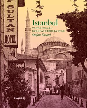 Istanbul. Vandringar i Europas största stad