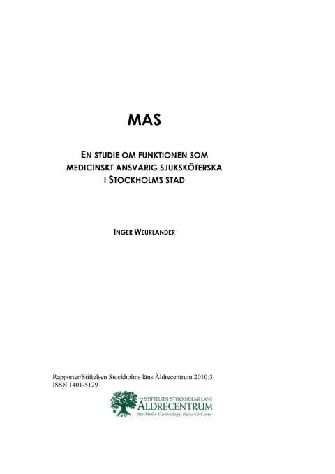 MAS - En studie om funktionen som medicinskt ansvarig sjuksköterska i Stockholms stad