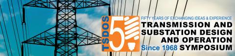 Transmission and Substation Design and Operation Symposium (TSDOS)