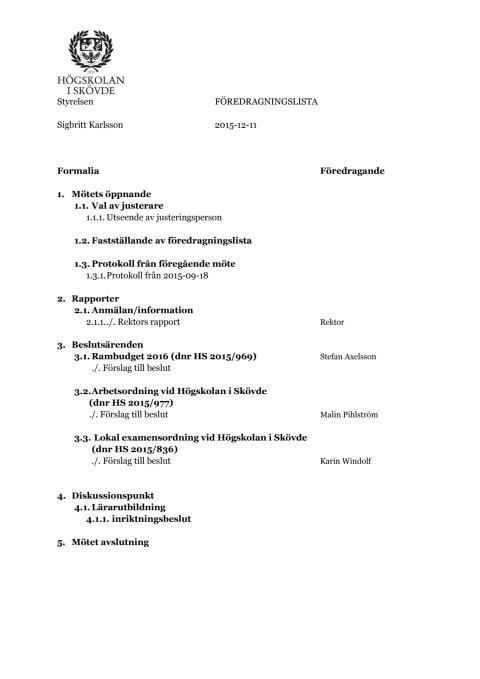 Styrelsens föredragningslista 151211