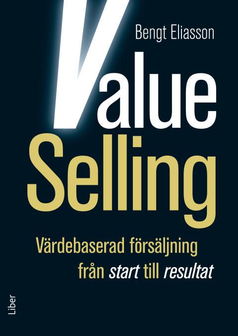 Value Selling - Värdebaserad försäljning från start till resultat