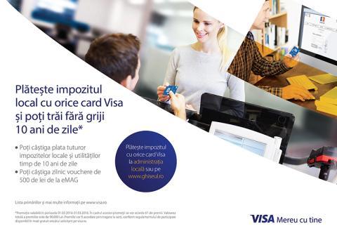 """Vizual campanie """"Plătește impozitul local cu orice card Visa și poți trăi fără griji 10 ani de zile"""""""