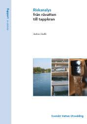 SVU-rapport 2010-08: Riskanalys från råvatten till tappkran (dricksvatten)