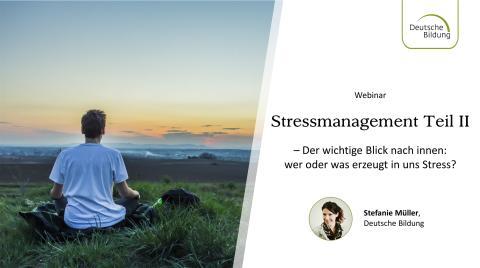 Stressmanagement Teil II: Der wichtige Blick nach innen – wer oder was erzeugt in uns Stress?