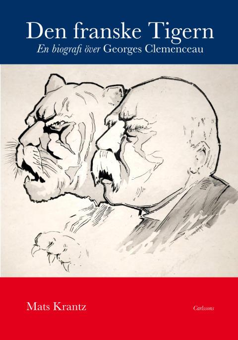 Den franske Tigern. En biografi över Georges Clemenceau