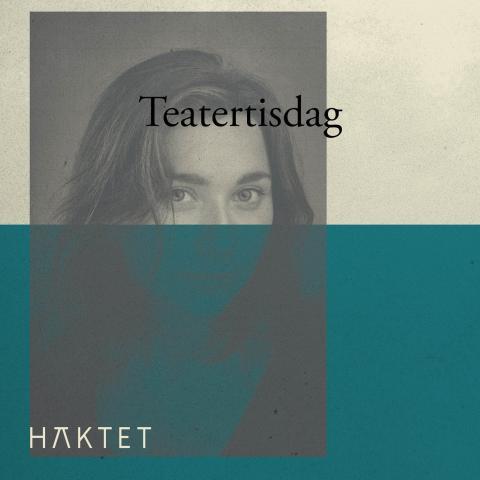"""Restaurang Häktet presenterar Teatertisdag och pjäsen """"UT"""" av Ulrika Ellemark"""
