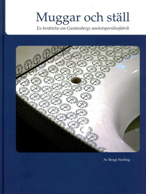 Ny bok: Muggar och ställ. En berättelse om Gustavsbergs sanitetsporslinsfabrik