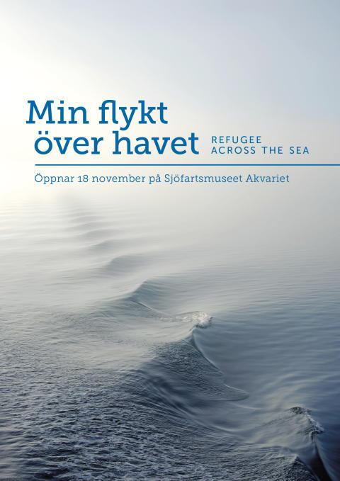 Min flykt över havet  - Ny utställning på Sjöfartsmuseet Akvariet