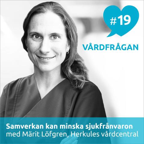 Märit Löfgren intervjuas i senaste avsnittet av Vårdfrågan.