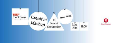Join TEDXStockholm AfterWork #2: Creative Mashup