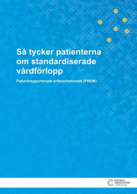 Så tycker patienterna om standardiserade vårdförlopp – patientrapporterade erfarenhetsmått (PREM)