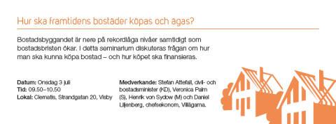 TMF i Almedalen 2013 - Seminarium; Hur ska framtidens bostäder köpas och ägas?