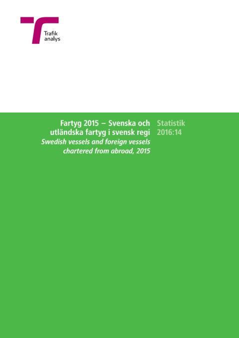 Rapport: Fartyg 2015 - Svenska och utländksa fartyg i svensk regi