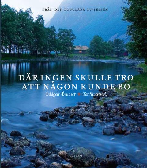 Pressmeddelande från Gullers förlag: Norska TV-serien Där ingen skulle tro att någon kunde bo nu som bok