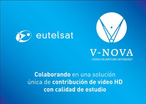 Eutelsat y V-Nova anuncian una solución HD sin precedentes para la contribución de video con calidad de estudio