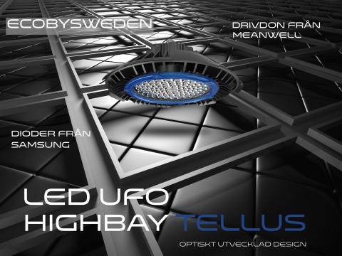 LED & Ekodesign - nyutvecklad optiskt design Highbay Tellus från Eco by Sweden med 7 års garanti
