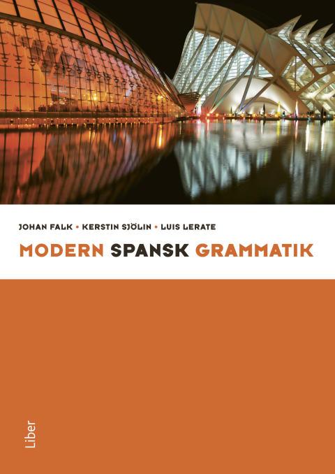 Modern spansk grammatik - Sveriges mest använda grammatika