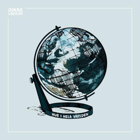 Hur i hela världen, ny singel med Oskar Larsson