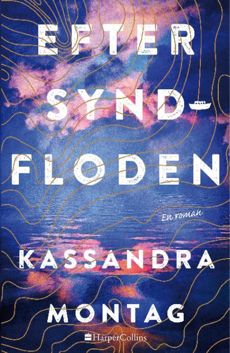 Nyhed på vej fra HarperCollins: EFTER SYNDFLODEN af Kassandra Montag