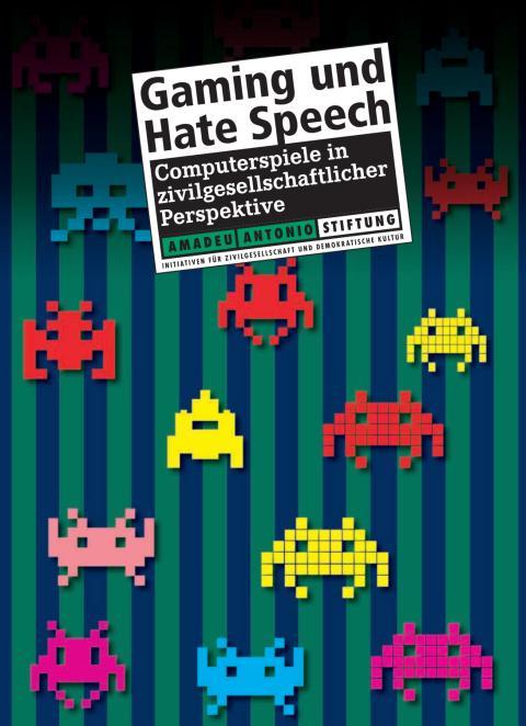 Gaming und Hate Speech: Computerspiele in zivilgesellschaftlicher Perspektive