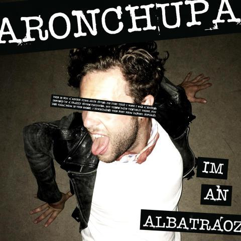 "AronChupas ""I'm An Albatraoz"" - rusar på listorna"