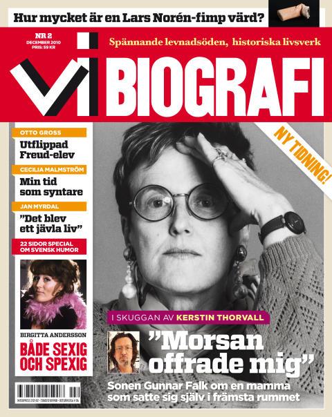"""Kerstin Thorvalls son: """"Morsan offrade mig!"""""""