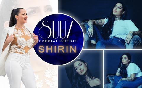 Suuz Special Guest: Shirin