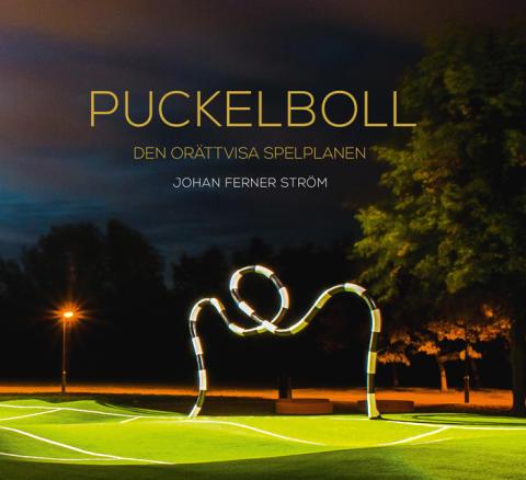 Puckelboll – den orättvisa spelplanen