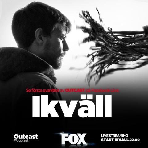 FOX skapar historia när Outcast lanseras på Facebook Live