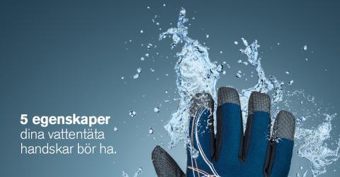 5 egenskaper dina vattentäta handskar bör ha