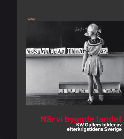 Pressmeddelande: K W Gullers klassiska Sverigebilder i ny bok