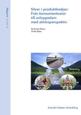SVU-rapport 2012-18: Silver i produktkedjan: Från konsumentvaror till avloppsslam med aktörsperspektiv