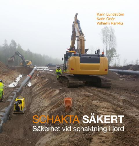 Boken Schakta säkert – en vägledning för en säkrare arbetsmiljö i arbetet med schaktning