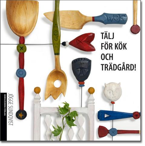 Tälj själv för köket och den lilla trädgården!