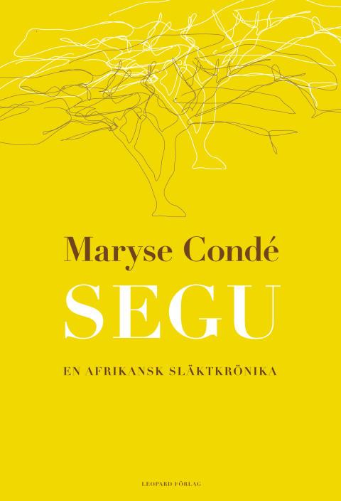 """Ny bok av Maryse Condé: """"Segu. En afrikansk släktkrönika"""""""