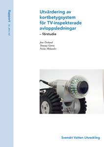 SVU-rapport 2011-01: Utvärdering av kortbetygsystem för TV-inspekterade avloppsledningar – förstudie (rörnät)