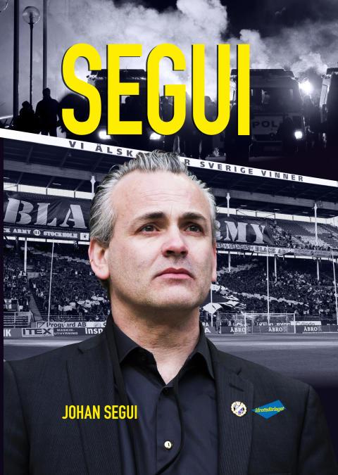 Den f.d. AIK-ledaren Johan Segui släpper sin självbiografi den 27/9 på Bokmässan