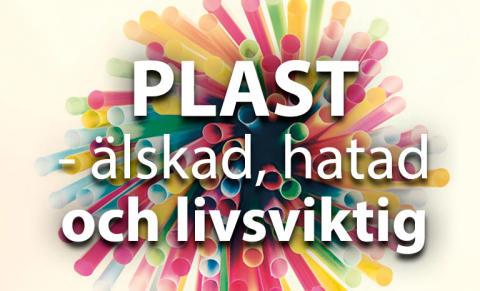 PLAST – älskad, hatad och livsviktig