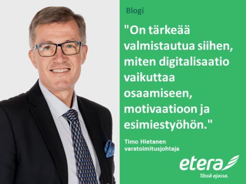 Timo Hietanen: Digitalisaatio on muutosjohtamista