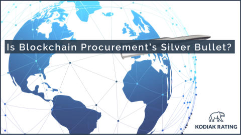 Is Blockchain Procurement's Silver Bullet?
