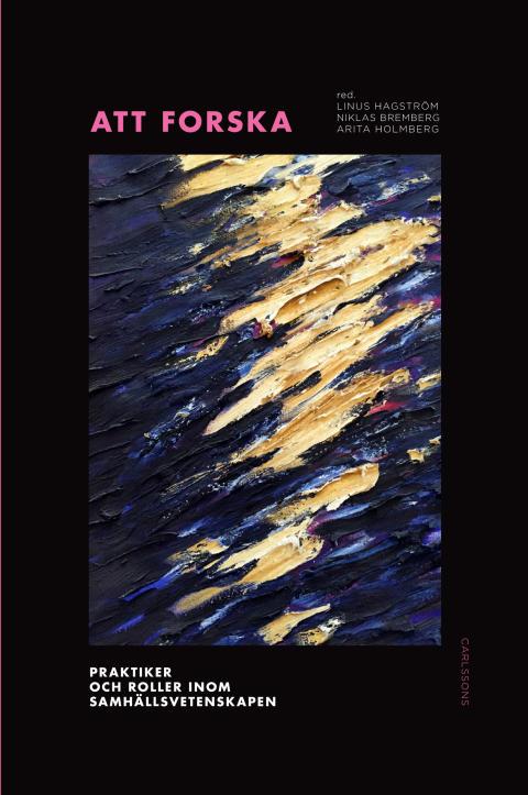 Ny bok: Att forska. Praktiker och roller inom samhällsvetenskapen