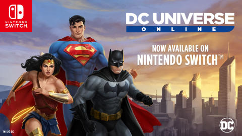 DC Universe Online Now Available On Nintendo Switch™