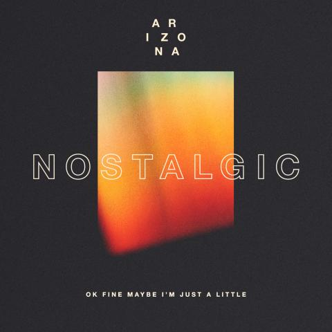 """A R I Z O N A släpper nya singeln """"Nostalgic"""" från det kommande albumet"""